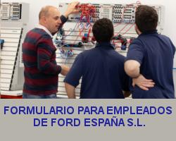 Clic para ir al formulario de Solicitud para Empleados de Ford España S.L. CFGS Mecatrónica Industrial.