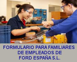 Clic para ir al formulario de Solicitud para Familiares de Empleados de Ford España S.L. CFGS Mecatrónica Industrial.